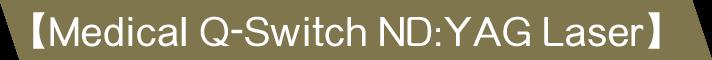 Medical Q-Switch ND:YAG Laser